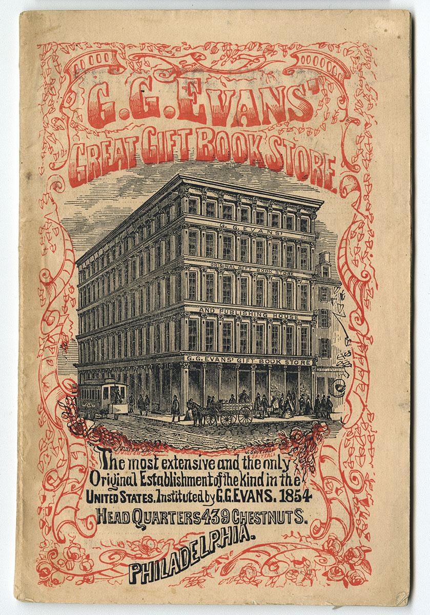G.G. Evans' Great Gift Book Store (Philadelphia, 1859). Gift of David Doret.