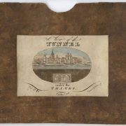 A View of the Tunnel under the Thames (London, 1828). (below) Slip case (right) Construction of the Thames Tunnel, the first tunnel under a river, began in 1825. The tunnel was a huge tourist attraction. This early tunnel book made a perfect souvenir, its form relays the experience of being inside a tunnel.