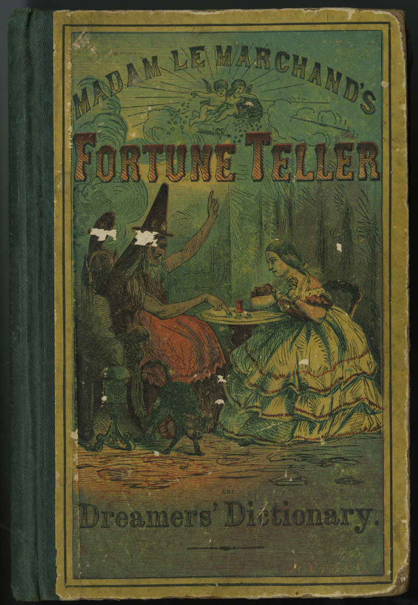 Madame Le Marchand, Le Marchand's Fortune Teller and Dreamer's Dictionary (New York, ca.1863).