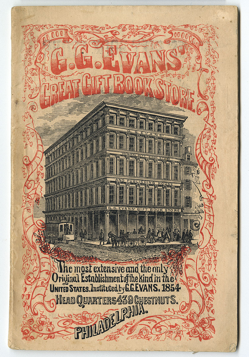 G.G. Evans' Great Gift Book Store (Philadelphia, 1859). Gift of David Doret.