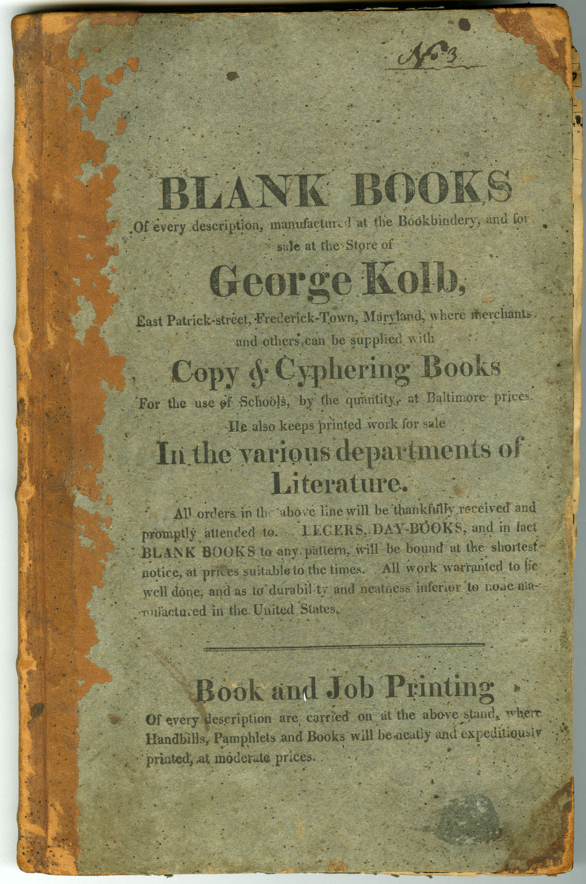Blank book published by George Kolb of Frederickton, MD, between 1818 and 1820. Used as a medical journal by Dr. Peter Fahrney. Peter Fahrney papers.