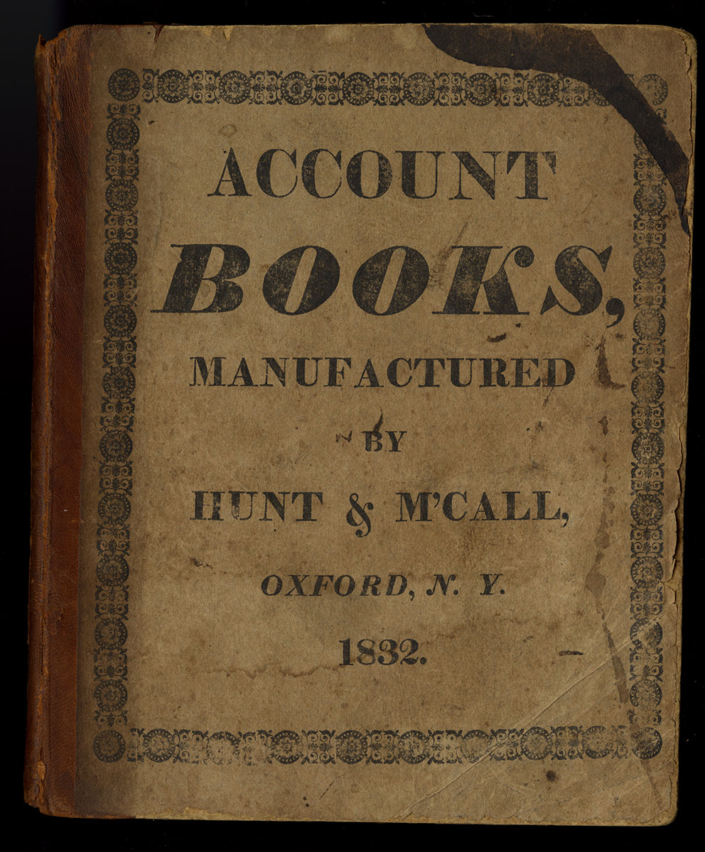 Account book manufactured by Hunt & M'Call, Oxford, N.Y. 1832. Michael Zinman Binding Collection.